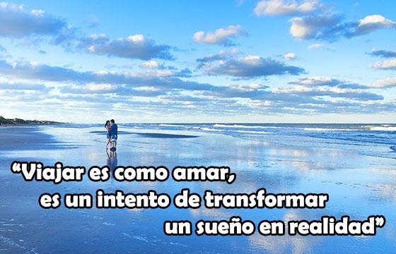 Viajar es como amar es un intento de transformar un sueño en realidad