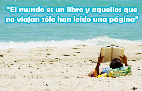 El mundo es un libro y aquellos que no viajan sólo leen una página